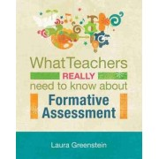 What Teachers Really Need to Know about Formative Assessment by Laura Greenstein