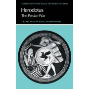 Herodotus: The Persian War by Herodotus
