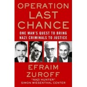Operation Last Chance by Efraim Zuroff