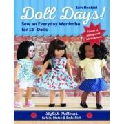 Doll Days! Sew an Everyday Wardrobe for 18 Dolls by Erin Hentzel