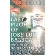 The Last Flight of Jose Luis Balboa by Francine Prose