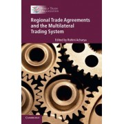 Regional Trade Agreements and the Multilateral Trading System by World Trade Organzation