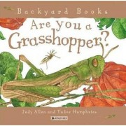 Are You a Grasshopper? by Judy Allen