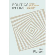Politics in Time by Paul Pierson