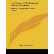 The Theory of an Antipodal Southern Continent by James R McClymont