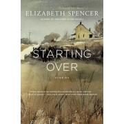 Starting Over by Elizabeth Spencer