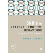 Skills in Rational Emotive Behaviour Counselling and Psychotherapy by Windy Dryden