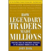 How Legendary Traders Made Millions by John Boik
