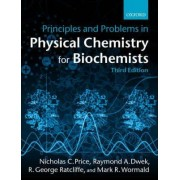 Principles and Problems in Physical Chemistry for Biochemists by Nicholas C. Price