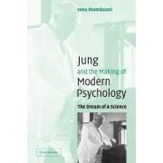 Jung and the Making of Modern Psychology by Sonu Shamdasani
