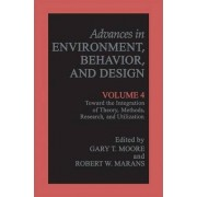 Toward the Integration of Theory, Methods, Research, and Utilization: Toward the Integration of Theory, Methods, Research, and Utilization v. 4 by Gary T. Moore
