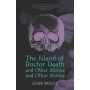 'The Island of Doctor Death' and Other Stories by Gene Wolfe