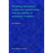 Modelling Radiocesium in Lakes and Coastal Areas - New Approaches for Ecosystem Modellers by Lars Hankanson