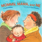 Mommy, Mama and Me by Leslea Newman