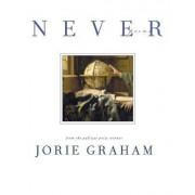 Never by Jorie Graham