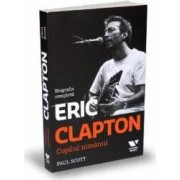 Eric Clapton copilul nimanui - Paul Scott