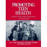 Promoting Teen Health by Alan C. Henderson