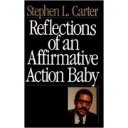 Reflections Of An Affirmative Action Baby by Stephen L. Carter
