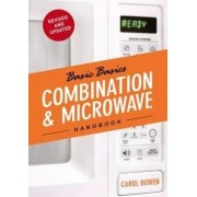 The Basic Basics Combination & Microwave Handbook by Carol Bowen