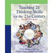 Teaching 21 Thinking Skills for the 21st Century by Carol Robinson-Zanartu