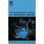 The Environmental Science of Drinking Water by Patrick J. Sullivan