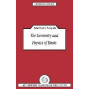 The Geometry and Physics of Knots by Sir Michael Atiyah