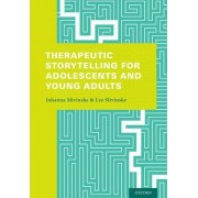 Therapeutic Storytelling for Adolescents and Young Adults by Johanna Slivinske