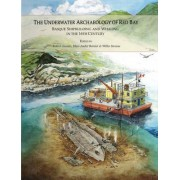 The Underwater Archaeology of Red Bay by Marc Andre Bernier