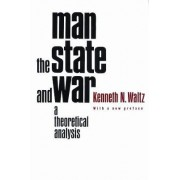Man, the State, and War by Kenneth N. Waltz