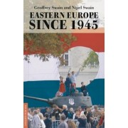 Eastern Europe Since 1945 2009 by Geoffrey Swain