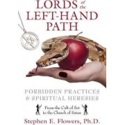 Lords of the Left-Hand Path by Stephen E. Flowers