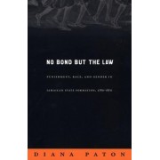 No Bond but the Law by Diana Paton
