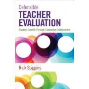 Defensible Teacher Evaluation by Richard J. Stiggins