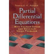 Partial Differential Equations with Fourier Series and Boundary Value Problems by Nakhle H. Asmar