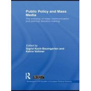 Public Policy and the Mass Media by Sigrid Koch-Baumgarten