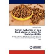 Protein Evaluation of Dog Food-Mink as a Model for Ileal Digestibility by Badina Abudurasak
