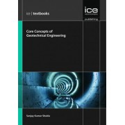 Core Concepts of Geotechnical Engineering by Sanjay Kumar Shukla