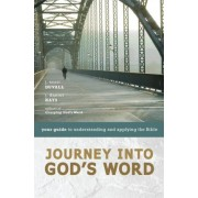 Journey into God's Word by J. Scott Duvall