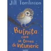 Bufnita care se temea de intuneric - Jill Tomlinson