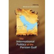The International Politics of the Persian Gulf by Mehran Kamrava