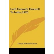 Lord Curzon's Farewell to India (1907) by George Nathaniel Curzon