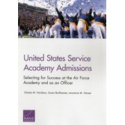 United States Service Academy Admissions: Selecting for Success at the Air Force Academy and as an Officer