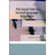 The Social Turn in Second Language Acquisition by David Block