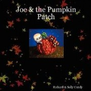 Joe & the Pumpkin Patch by Richard Cundy