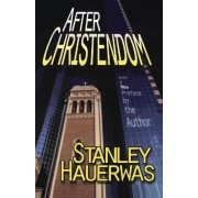 After Christendom? by Stanley Hauerwas