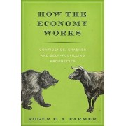 How the Economy Works by Roger Farmer