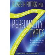 Seven Personality Types: Discover Your True Role in Achieving Success and Happiness by Elizabeth Puttick
