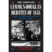 The Complete Lincoln-Douglas Debates of 1858 by Abraham Lincoln