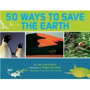 50 Ways to Save the Earth by Anne Jankeliowitch