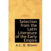 Selection from the Latin Literature of the Early Empire by A C B Brown